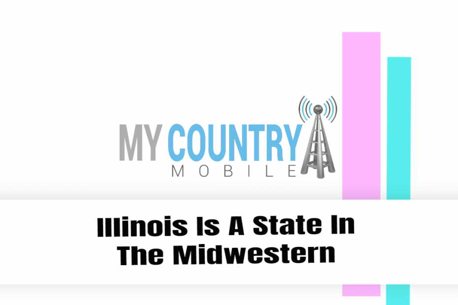 Illinois Is A State In The Midwestern - My Country Mobile