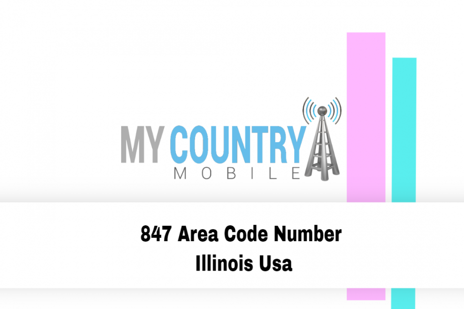 847 Area Code Number Illinois Usa - My Country Mobile