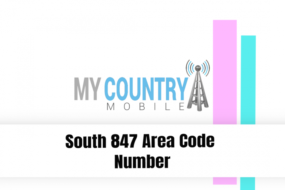 South 847 Area Code Number - My Country Mobile